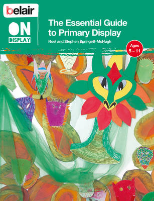 The Essential Guide to Primary Display by Noel Springett-McHugh, Stephen Springett-McHugh