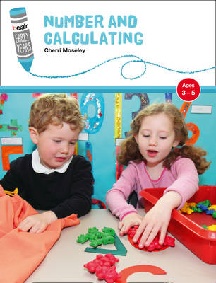 Number and Calculating Ages 3-5 by Cherri Moseley