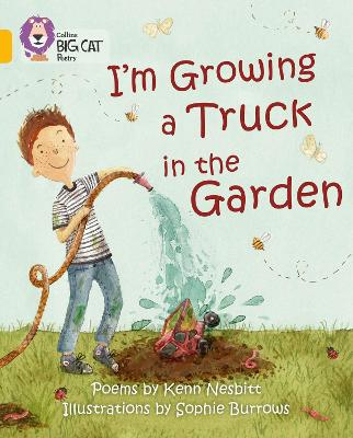I'm Growing a Truck in the Garden Band 09/Gold by Collins Big Cat