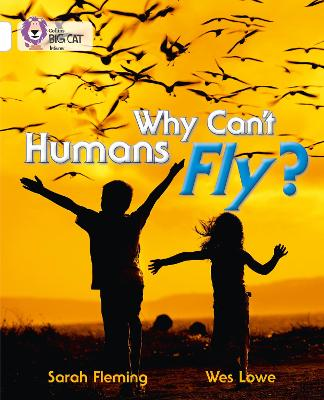 Why Can't Humans Fly? Band 10/White by Collins Big Cat