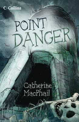 Point Danger by Catherine MacPhail
