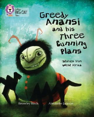 Greedy Anansi and his Three Cunning Plans Band 13/Topaz by Beverley Birch