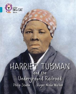 Harriet Tubman and the Underground Railroad Band 13/Topaz by Philip Steele