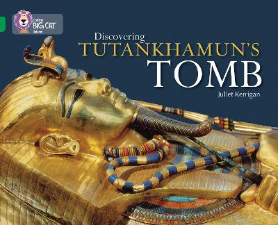 Discovering Tutankhamun's Tomb Band 15/Emerald by Juliet Kerrigan