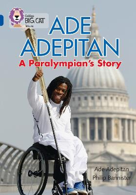 Ade Adepitan: A Paralympian's Story Band 16/Sapphire by Ade Adepitan