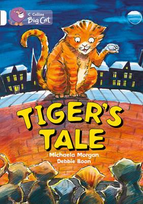 Tiger's Tales Band 10/White by Michaela Morgan