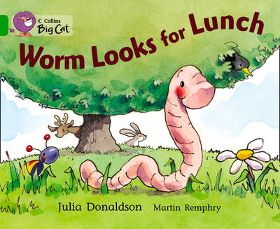 Worm Looks for Lunch Band 05/Green by Julia Donaldson