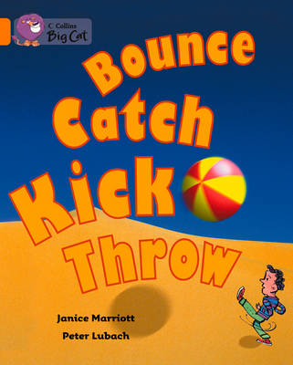 Bounce, Kick, Catch, Throw Band 06/Orange by Janice Marriott