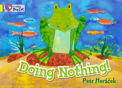 Doing Nothing Yellow/ Band 3 by Petr Horacek