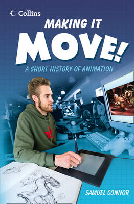 Making it Move A Short History of Animation by Samuel Connor