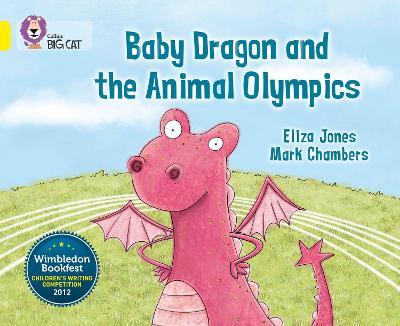 Baby Dragon and the Animal Olympics Band 03/Yellow by Eliza Jones