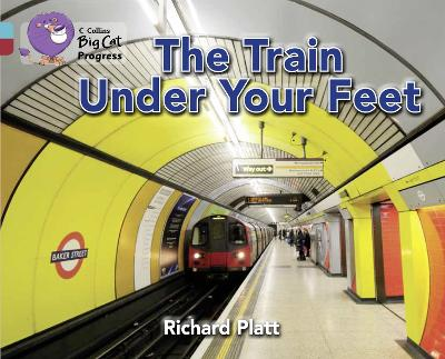 The Train Under Your Feet Band 07 Turquoise/Band 14 Ruby by Richard Platt