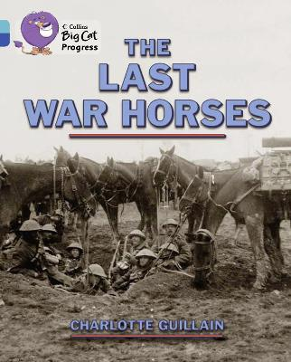 The Last War Horses Band 07 Turquoise/Band 16 Sapphire by Charlotte Guillain