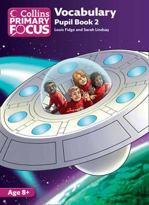 Vocabulary Pupil Book 2 by Louis Fidge, Sarah Lindsey