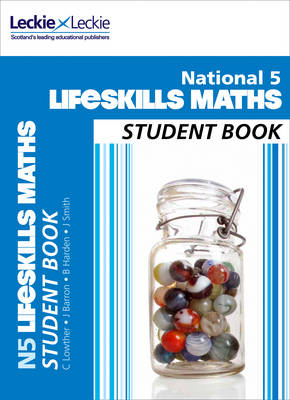 National 5 Lifeskills Maths Student Book by Craig Lowther, Brenda Harden, Robin Christie, Jenny Smith