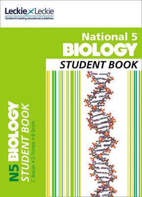 National 5 Biology Student Book by Claire Bocian, Dianne Forrest, Bryony Smith, Leckie & Leckie