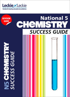 National 5 Chemistry Success Guide by Bob Wilson, Leckie & Leckie
