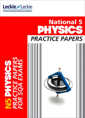 National 5 Physics Practice Exam Papers by Michael Murray, Leckie & Leckie