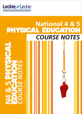 National 4/5 Physical Education Course Notes by Caroline Duncan, Linda McLean, Leckie & Leckie