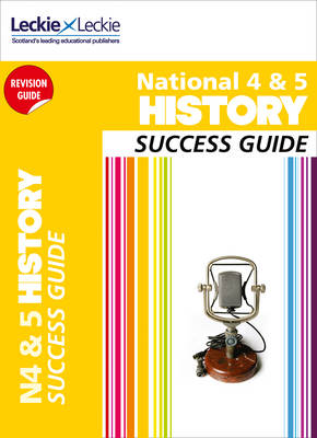 National 5 History Success Guide by Denise Dunlop, Tom Sherrington, Andrew Baxby, Neil McLennan