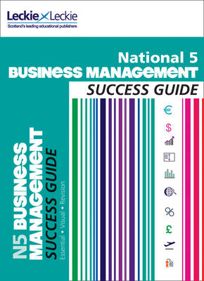 National 5 Business Management Success Guide by Anne Ross, Leckie & Leckie