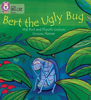 BERT THE UGLY BUG Band 04/Blue by Elspeth Graham, Mal Peet