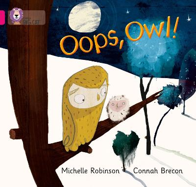 Oops, Owl! Band 01a/Pink a by Michelle Robinson