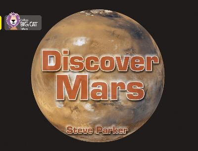 Discover Mars! Band 03/Yellow by Steve Parker