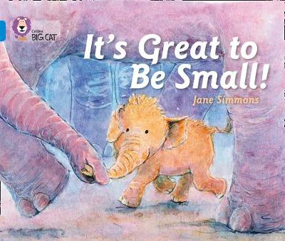 It's Great To Be Small! Band 04/Blue by Jane Simmons