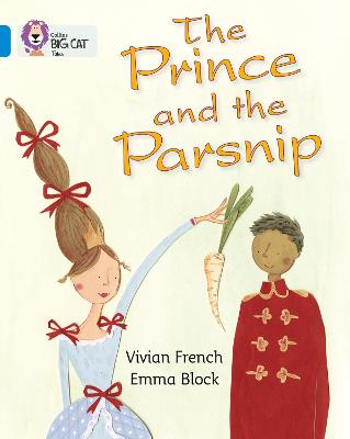 The Prince and the Parsnip Band 04/Blue by Vivian French