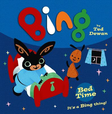 Bing: Bed Time by Ted Dewan