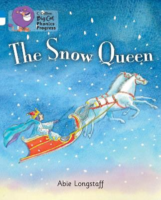 The Snow Queen Band 04 Blue/Band 10 White by Abie Longstaff