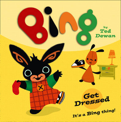 Bing: Get Dressed by Ted Dewan