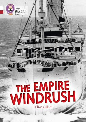 The Empire Windrush Band 10 White/Band 14 Ruby by Clive Gifford