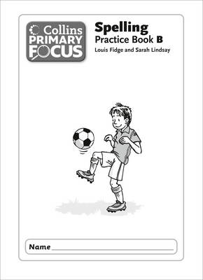 Spelling Practice Book 1B by Sarah Lindsay, Louis Fidge