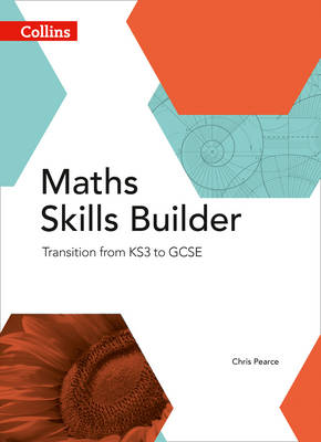 Maths Skills Builder Transition from KS3 to GCSE by Chris Pearce