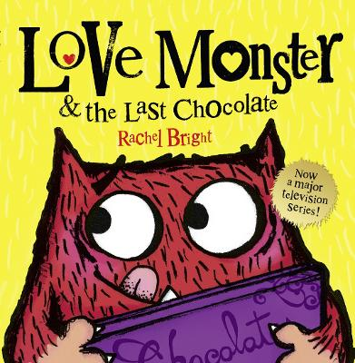 Love Monster and the Last Chocolate by Rachel Bright
