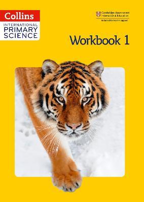 International Primary Science Workbook 1 by Phillipa Skillicorn, Karen Morrison, Tracey Baxter, Sunetra Berry