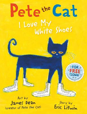Pete the Cat I Love My White Shoes by Eric Litwin, James Dean