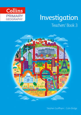 Collins Primary Geography Teacher's Book 3 by Stephen Scoffham, Colin Bridge