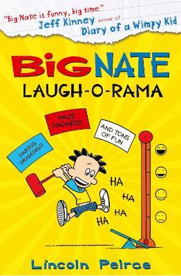 Big Nate: Laugh-O-Rama by Lincoln Peirce