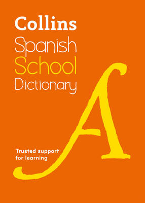 Collins Spanish School Dictionary Trusted Support for Learning by Collins Dictionaries