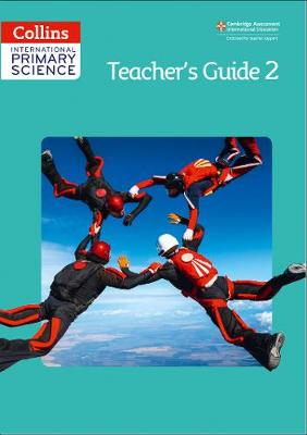 International Primary Science Teacher's Guide 2 by Karen Morrison, Tracey Baxter, Sunetra Berry, Pat Dower