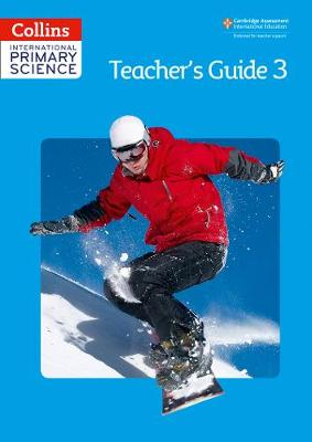 International Primary Science Teacher's Guide 3 by Fiona MacGregor, Karen Morrison, Tracey Baxter, Sunetra Berry