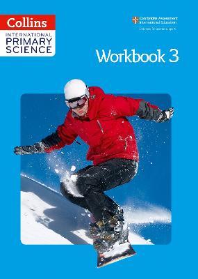 International Primary Science Workbook 3 by Fiona MacGregor, Karen Morrison, Tracey Baxter, Sunetra Berry