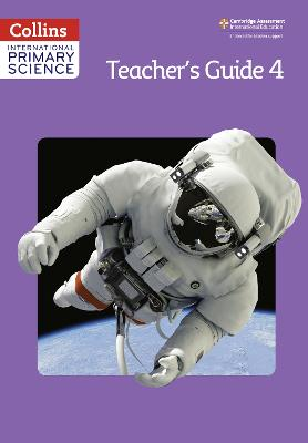 International Primary Science Teacher's Guide 4 by Karen Morrison, Tracey Baxter, Sunetra Berry, Pat Dower