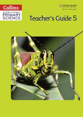 International Primary Science Teacher's Guide 5 by Daphne Paizee, Karen Morrison, Tracey Baxter, Sunetra Berry