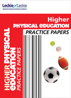 CfE Higher Physical Education Practice Papers for SQA Exams by Murray Carnie, Caroline Duncan, Leckie & Leckie, Linda McLean