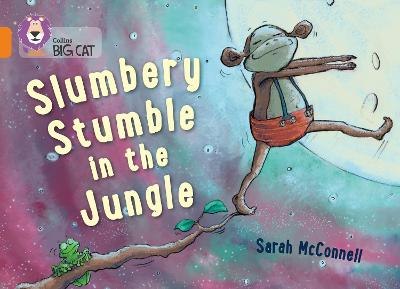 Slumbery Stumble in the Jungle Band 06/Orange by Sarah McConnell