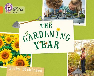 The Gardening Year Band 06/Orange by Becky Dickinson